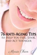 76 Anti Aging Tips