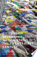 Citizenship  Belonging  and Nation States in the Twenty First Century