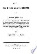 Ueber das leben und die werke des Anton Salieri ...