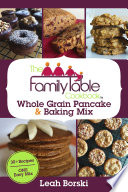 The Family Table Cookbook   Whole Grain Pancake   Baking Mix