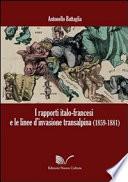 I rapporti italo francesi e le linee d invasione transalpina  1859 1881