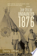 Joe Oscar Undaunted 1876