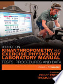 Kinanthropometry and Exercise Physiology Laboratory Manual  Tests  Procedures and Data