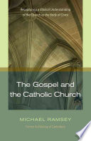 The Gospel and the Catholic Church Anglican Views Of The Church