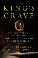 The King's Grave by Philippa Langley