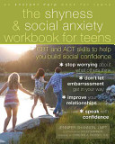 The Shyness   Social Anxiety Workbook for Teens