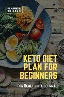 Keto Diet Plan For Beginner Planner 90 Days For Health In A Journal