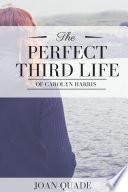 The Perfect Third Life of Carolyn Harris