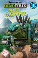 Dinotrux  Meet Garby