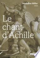 Le Chant D'Achille : du roi pélé. il y rencontre achille, son...
