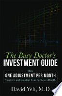The Busy Doctor s Investment Guide
