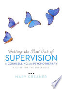 Getting the Best Out of Supervision in Counselling   Psychotherapy