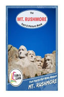 The Mount Rushmore Fact and Picture Book