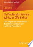 Die Postdemokratisierung politischer Öffentlichkeit