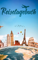 Reisetagebuch für alle Länder zum Selberschreiben und Gestalten