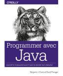 Programmer Avec Java Concepts Fondamentaux Et Mise En Oeuvre Par L Exemple Collection O Reilly