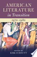 American Literature In Transition 1970 1980