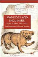 Mad Dogs and Englishmen: Rabies in Britain 1830-2000