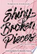 Shiny Broken Pieces  A Tiny Pretty Things Novel Book PDF