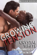 Growing Tension   A Hot Interracial BWWM Office Sex Erotic Short Story from Steam Books