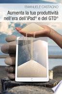 Aumenta la tua produttivit   nell   era dell   iPad   e del GTD