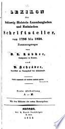 Lexikon der Schleswig-Holstein-Lauenburgischen und Eutinischen Schriftsteller von 1796 bis 1828