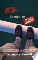 Crazy Enough To Jump