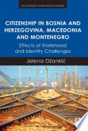 Citizenship in Bosnia and Herzegovina  Macedonia and Montenegro