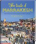 The taste of Marrakesh - Die echte marokkanische Küche