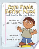 Sam Feels Better Now An Interactive Story For Children