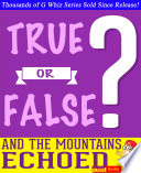And the Mountains Echoed   True or False  G Whiz Quiz Game Book