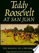 Teddy Roosevelt at San Juan