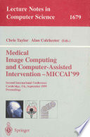 Medical Image Computing And Computer Assisted Intervention Miccai 99