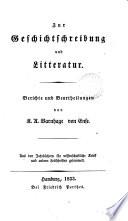 Zur Geschichtschreibung und Litteratur, Berichte und Beurtheilung. Aus Zeitschriften gesammelt