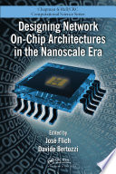 Designing Network On Chip Architectures In The Nanoscale Era book