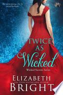 Twice As Wicked