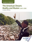 Access to History  The American Dream  Reality and Illusion  1945 1980