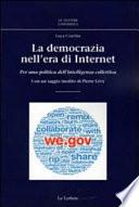 La democrazia nell era di internet  Per una politica dell intelligenza collettiva