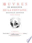 uvres De Monsieur De La Fontaine  Nouvelle Edition