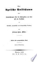 Das ugrische Volksstamm, oder Untersuchungen über die Ländergebiete am Ural und am Kaukasus, in historischer, geographischer und ethnographischer Beziehung