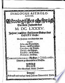 Dialogus Astrologicus. Astrologisches Gespräch Von dem Zustande des M.DC.LXXXV. Jahres nach der Heilsamen Geburt des Herrn Messiä