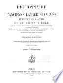 Dictionnaire de l ancienne langue fran  aise  et de tous ses dialectes du IXe au XVe si  cle