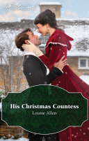 His Christmas Countess : allundale, is desperate to get home...
