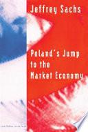 Poland s Jump to the Market Economy