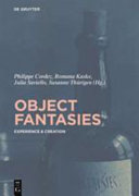 Object Fantasies: Experience & Creation