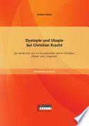 """Dystopie und Utopie bei Christian Kracht: """"Ich werde hier sein im Sonnenschein und im Schatten"""", """"Metan"""" und """"Imperium"""""""