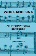 Work and Sing   An International Songbook
