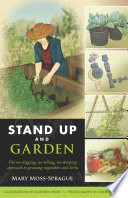 Stand Up and Garden  The no digging  no tilling  no stooping approach to growing vegetables and herbs