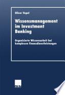 Wissensmanagement im Investment Banking