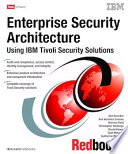 Enterprise Security Architecture Using IBM Tivoli Security Solutions
